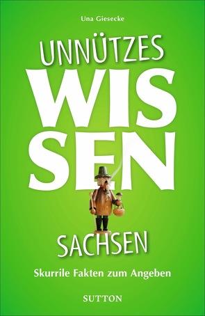 Unnützes Wissen Sachsen von Giesecke,  Una