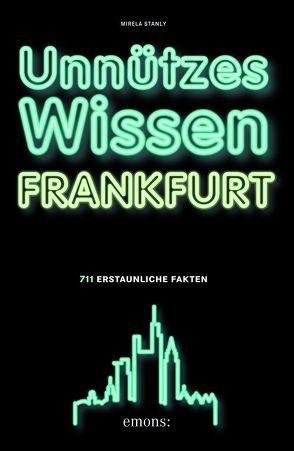 Unnützes Wissen Frankfurt von Stanly,  Mirela