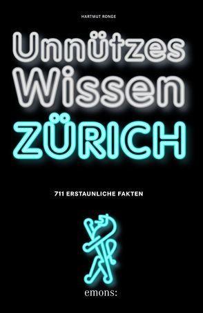 Unnützes Wissen Zürich von Ronge,  Hartmut