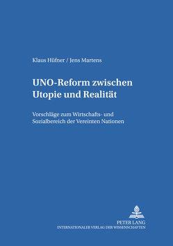 UNO-Reform zwischen Utopie und Realität von Hüfner,  Klaus, Martens,  Jens