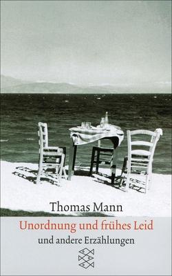 Unordnung und frühes Leid von Mann,  Thomas