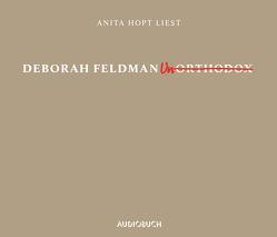 Unorthodox von Feldman,  Deborah, Hopt,  Anita, Rusicska,  Christian