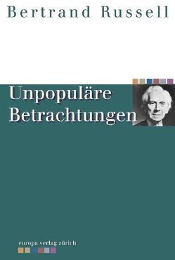 Unpopuläre Betrachtungen von Russell,  Bertrand