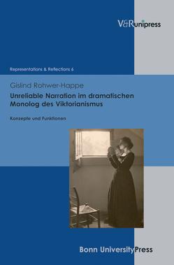 Unreliable Narration im dramatischen Monolog des Viktorianismus von Baumann,  Uwe, Gymnich,  Marion, Rohwer-Happe,  Gislind, Schmidt-Haberkamp,  Barbara