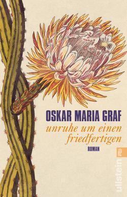 Unruhe um einen Friedfertigen von Graf,  Oskar Maria