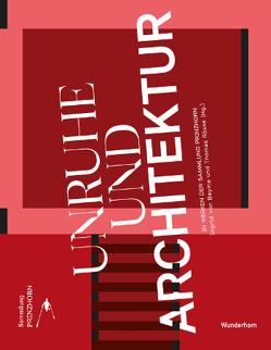 Unruhe und Architektur von Roeske,  Thomas, von Beyme,  Ingrid