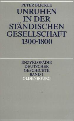 Unruhen in der ständischen Gesellschaft 1300-1800 von Blickle,  Peter