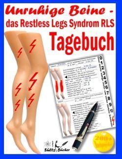 Unruhige Beine – das Restless Legs Syndrom – Tagebuch von Sültz,  Dr. Jutta, Sültz,  Renate, Sültz,  Uwe H.