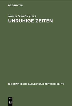 Unruhige Zeiten von Schulze,  Rainer