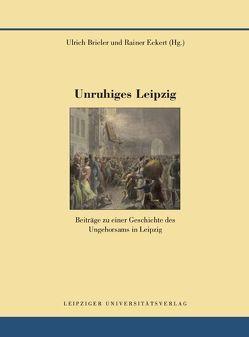 Unruhiges Leipzig von Brieler,  Ulrich, Eckert,  Rainer