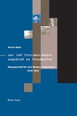 … uns 100 Zivilausländer umgehend zu beschaffen von Meyer,  Marcus