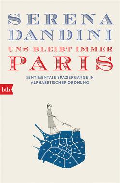 Uns bleibt immer Paris von Betz,  Julika Ulrike, Dandini,  Serena