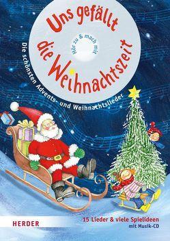 Uns gefällt die Weihnachtszeit! von Höfele,  Hartmut E, Hoppe-Engbring,  Yvonne, Steffe,  Susanne