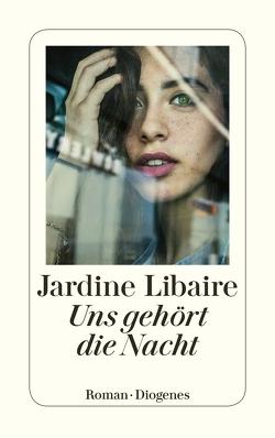 Uns gehört die Nacht von Libaire,  Jardine, Zeitz,  Sophie