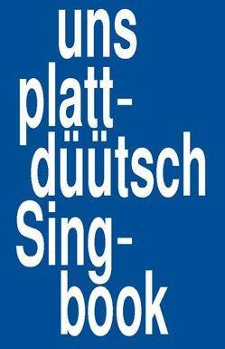 Uns plattdüütsch Singbook von Jöde,  Fritz