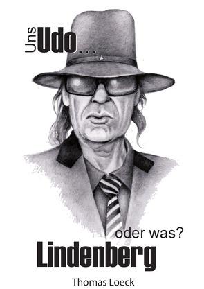 Uns Udo Lindenberg – oder was? von Loeck,  Thomas