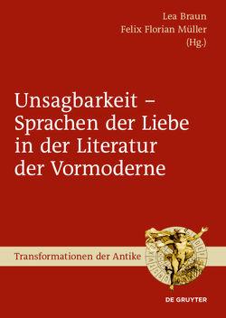 Unsagbarkeit – Sprachen der Liebe in der Literatur der Vormoderne von Braun,  Lea, Müller,  Felix Florian