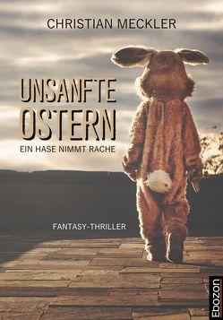 Unsanfte Ostern von Meckler,  Christian