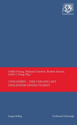 Unschärfe – Der Umgang mit fehlender Eindeutigkeit von Asmani,  Rozbeh, Freitag,  Steffen, Geierhos,  Michaela, Haug,  Judit I.