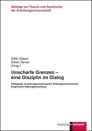 Unscharfe Grenzen – eine Disziplin im Dialog von Glaser,  Edith, Keiner,  Edwin