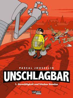 Unschlagbar! 1: Gerechtigkeit und Gemüse von Jousselin,  Pascal