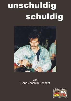 unschuldig schuldig von Schmidt,  Hans-J.