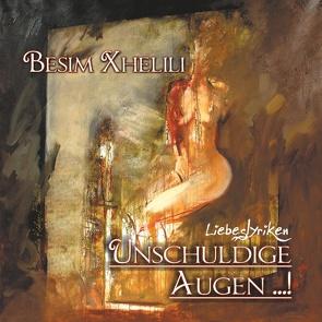 Unschuldige Augen …! von Xhelili,  Besim