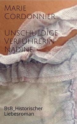 Unschuldige Verführerin_Nadine von Cordonnier,  Marie