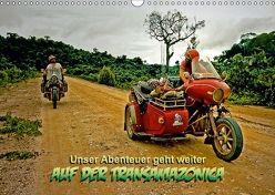 Unser Abenteuer geht weiter – AUF DER TRANSAMAZONICA (Wandkalender 2018 DIN A3 quer) von D. Günther,  Klaus