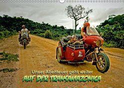 Unser Abenteuer geht weiter – AUF DER TRANSAMAZONICA (Wandkalender 2019 DIN A3 quer) von D. Günther,  Klaus