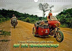 Unser Abenteuer geht weiter – AUF DER TRANSAMAZONICA (Wandkalender 2019 DIN A4 quer) von D. Günther,  Klaus