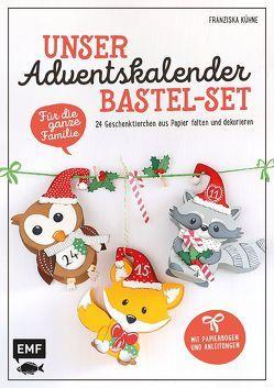 Unser Adventskalender Bastel-Set – Für die ganze Familie von Kühne,  Franziska