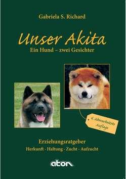 Unser Akita Ein Hund – zwei Gesichter von Richard,  Gabriela S.