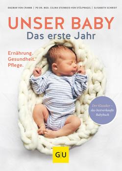 Unser Baby. Das erste Jahr von Cramm,  Dagmar von, Schmidt,  Elisabeth, Steinbeis-von Stülpnagel,  Celina