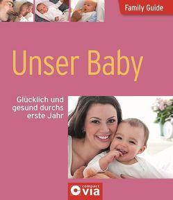 Unser Baby – Glücklich und gesund durchs erste Jahr von Kraska-Lüdecke,  Kerstin
