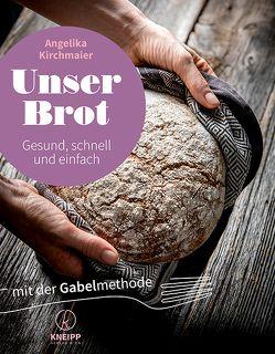 Unser Brot von Kirchmaier,  Angelika
