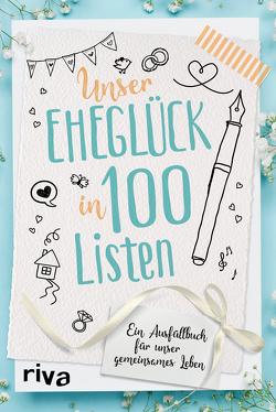Unser Eheglück in 100 Listen von Riva Verlag