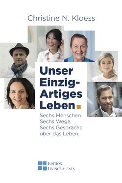 Unser Einzig-Artiges Leben. von Kloess,  Christine N.