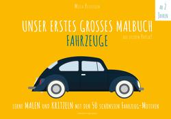 Malbuch Fahrzeuge – UNSER ERSTES GROßES MALBUCH – FAHRZEUGE von Petersson,  Milla