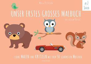 Malbuch Kinder – UNSER ERSTES GROßES MALBUCH von Petersson,  Milla