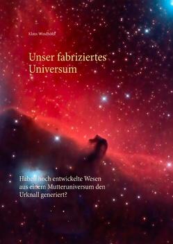 Unser fabriziertes Universum von Windhöfel,  Klaus