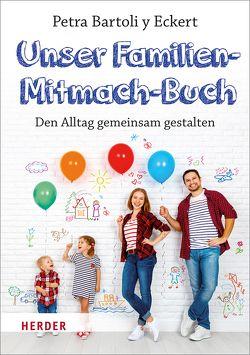 Unser Familien-Mitmach-Buch von Bartoli y Eckert,  Petra