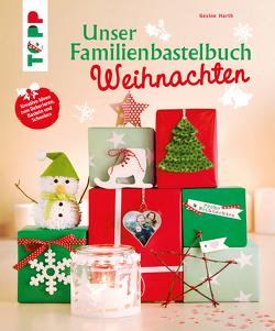 Unser Familienbastelbuch Weihnachten von Harth,  Gesine