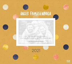 Unser Familienbuch 2021 von Bleier,  Bianka, Gundlach,  Martin
