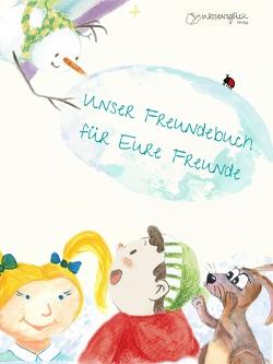 Unser Freundebuch für eure Freunde von Adler,  Carolin, Friedrich,  Marie