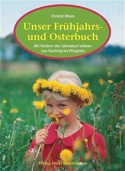 Unser Frühjahrs- und Osterbuch von Dhom,  Christel