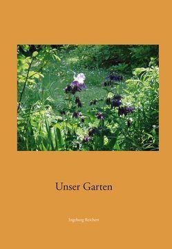 Unser Garten von Reichert,  Brigitte, Reichert,  Ingeborg, Reichert,  Ursula