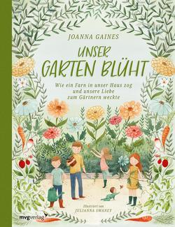 Unser Garten blüht von Gaines,  Joanna, Lipp,  Nadine
