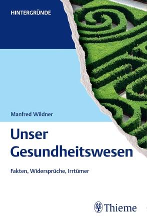 Unser Gesundheitswesen von Wildner,  Manfred