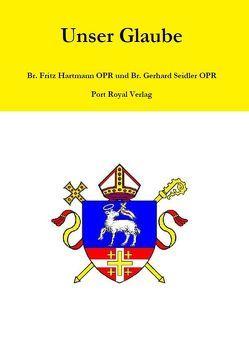 Unser Glaube von Hartmann,  Fritz, Seidler,  Gerhard